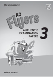 A2 Flyers 3 Answer Booklet Authentic Examination Papers